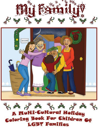 My Family! A Multi-Cultural Holiday Coloring Book for Children of Gay and Lesbian Parents